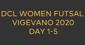 DCL Women Futsal in Vigevano 2020 | Day 1-5