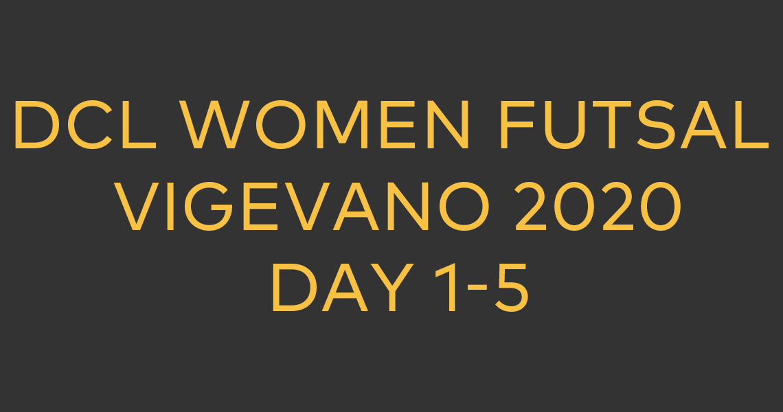 DCL Women Futsal in Vigevano 2020 | Day 1-5